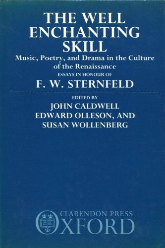 The Well Enchanting Skill. Music, Poetry & Drama In the Culture Of The Renaissance