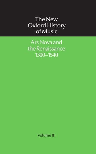 9780193163034: 003: Ars Nova and the Renaissance 1300-1540: Ars Nova and the Renaissance, 1300-1540 Vol 3 (The New Oxford History of Music)