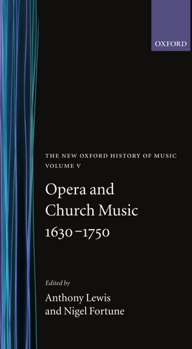 9780193163058: The New Oxford History of Music: Opera and Church Music 1630-1750, Volume V