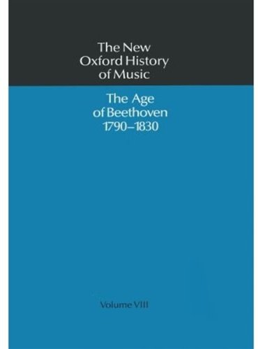 9780193163089: The New Oxford History of Music: The Age of Beethoven 1790-1830, Volume VIII