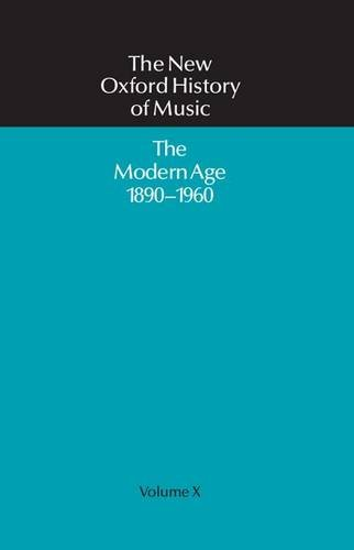 THE NEW OXFORD HISTORY OF MUSIC, 10: THE MODERN AGE, 1890-1960 [1974, REPRINT]