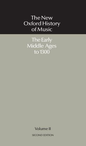 9780193163294: The New Oxford History of Music: Volume II: The Early Middle Ages to 1300