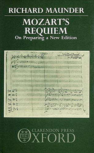 Mozart's Requiem: On Preparing a New Edition: Maunder, Richard