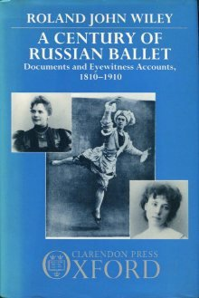9780193164161: A Century of Russian Ballet: Documents and Eyewitness Accounts, 1810-1910