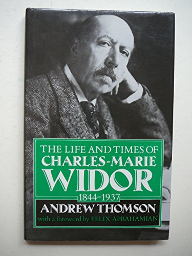 9780193164178: Widor: The Life and Times of Charles-Marie Widor, 1844-1937