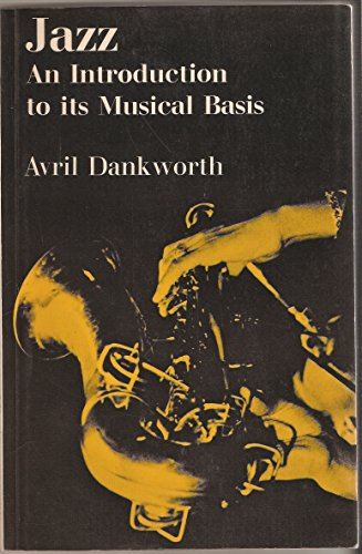 Jazz: An Introduction to its Musical Basis