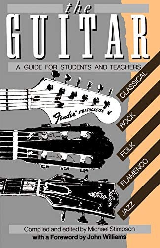 The Guitar: A Guide for Students and Teachers: Editor-Michael Stimpson