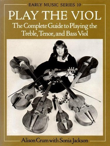 9780193174221: Play the Viol: The Complete Guide to Playing the Treble, Tenor and Bass Viol (Early Music Series)