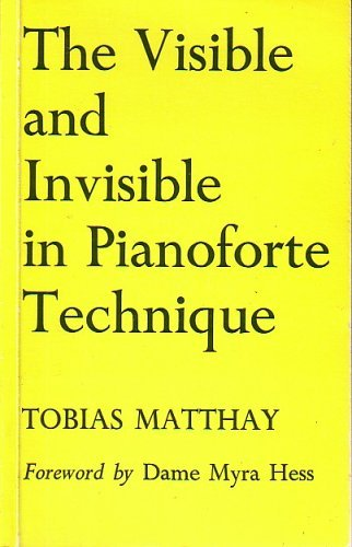9780193184121: Visible and Invisible in Pianoforte Technique Being