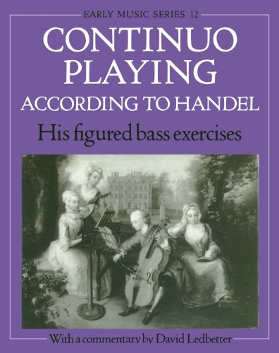 9780193184336: Continuo Playing According to Handel: His Figured Bass Exercises. With a Commentary (Early Music Series)
