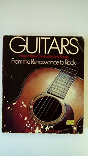 9780193185128: Guitars: Music, History, Construction and Players from the Renaissance to Rock
