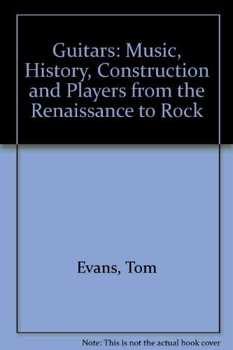 9780193185128: Guitars: Music, History, Construction and Players - From Renaissance to Rock