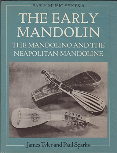 9780193185166: The Early Mandolin: The Mandolino and the Neapolitan Mandoline
