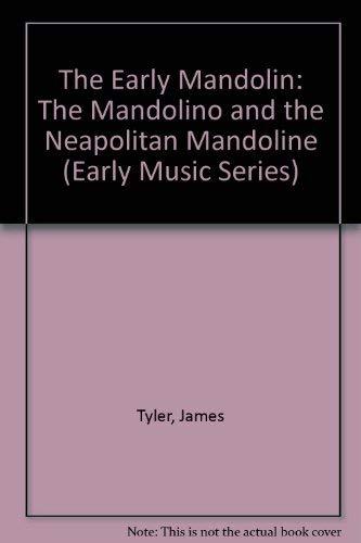 9780193185166: The Early Mandolin: The Mandolino and the Neapolitan Mandoline (Early Music Series)