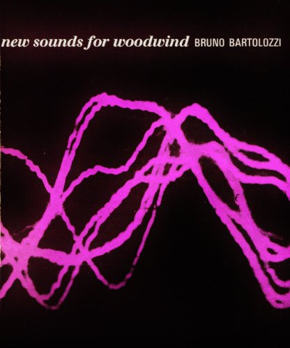 New Sounds for Woodwind: Bartolozzi, B.