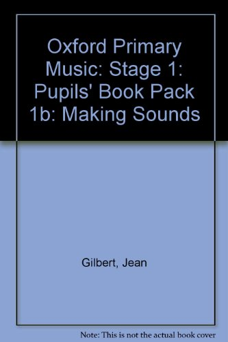 9780193212657: Oxford Primary Music: Stage 1: Pupils' Book Pack 1b: Making Sounds
