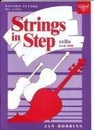 Strings in Step;Cello. Book 1 (Oxford Tutors: Dobbins, Jan