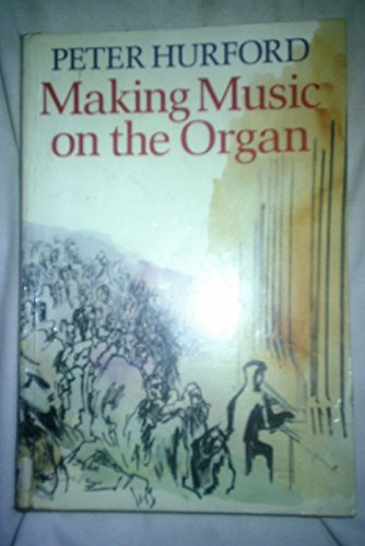 9780193222649: Making Music on the Organ