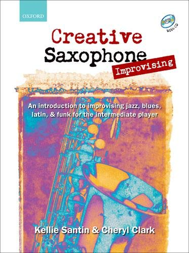 9780193223684: Creative Saxophone Improvising + CD: An introduction to improvising jazz, blues, Latin, & funk for the intermediate player