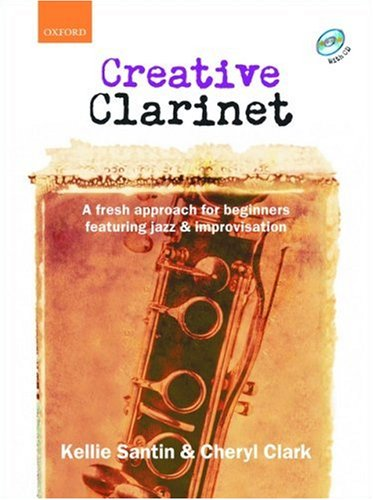9780193223707: Creative Clarinet + CD: A fresh approach for beginners featuring jazz and improvisation