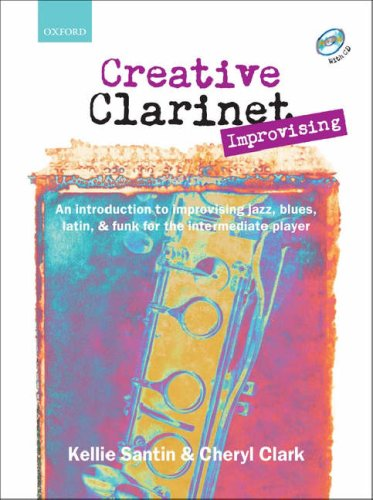 9780193223721: Creative Clarinet Improvising + CD: An introduction to improvising jazz, blues, Latin, and funk for the intermediate player