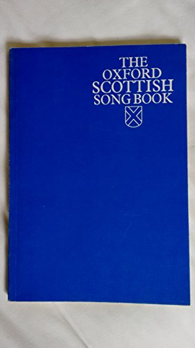 9780193302716: The Oxford Scottish Song Book: Sixty Songs for Unison or Solo Singing With the Piano