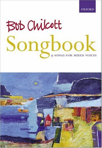 9780193355712: Bob Chilcott Songbook: Vocal score