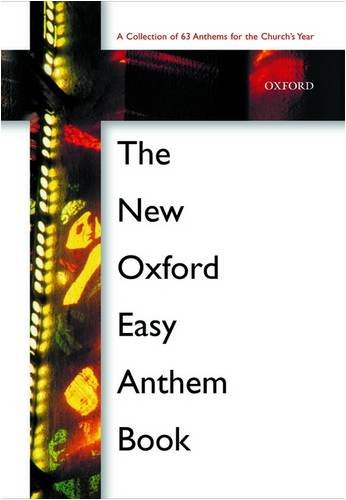9780193355781: The New Oxford Easy Anthem Book: Spiral bound edition (Oxford Anthems)