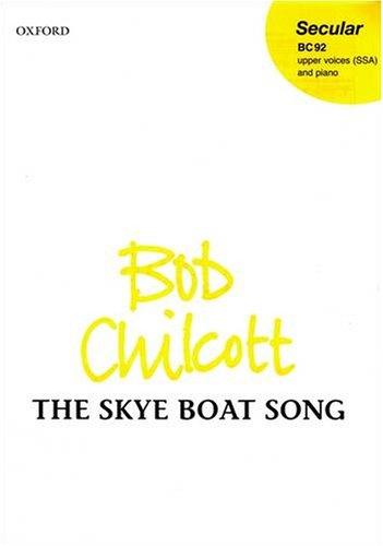 The Skye Boat Song: Vocal score: Oxford University Press