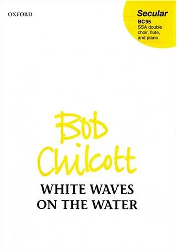 9780193356887: White waves on the water: Vocal (full) score