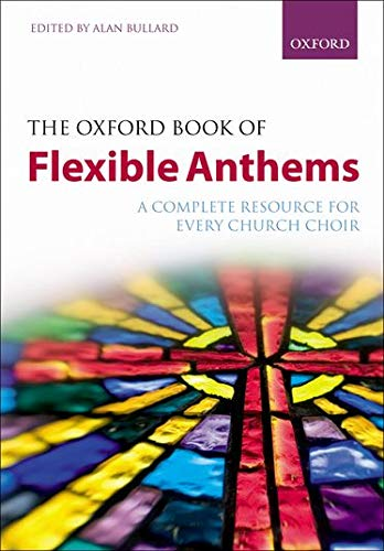 9780193358966: The Oxford Book of Flexible Anthems: A complete resource for every church choir