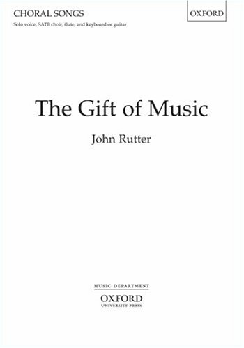 The Gift of Music: Vocal score: John Rutter