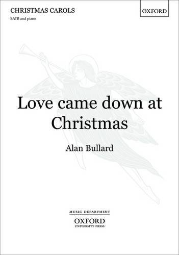 9780193360617: Love came down at Christmas: Vocal score