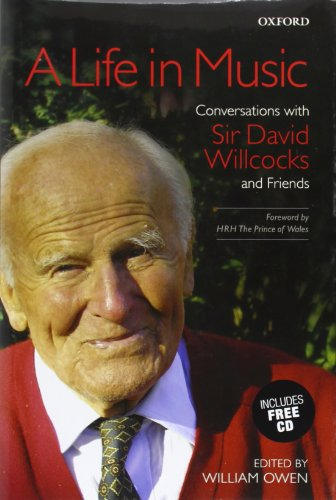 9780193360631: A Life in Music: Conversations with Sir David Willcocks and Friends