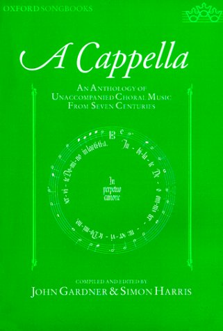 9780193361997: A Cappella: An Anthology of Unaccompanied Choral Music From Seven Centuries (Oxford Songbooks)