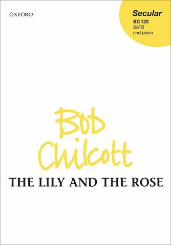 9780193364868: The Lily and the Rose: SATB vocal score