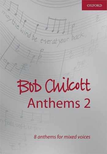 9780193364936: Bob Chilcott Anthems 2: Vocal score (Composer Anthem Collections)