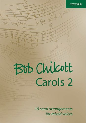 9780193365070: Bob Chilcott Carols 2: 10 carol arrangements for mixed voices (Composer Carol Collections)