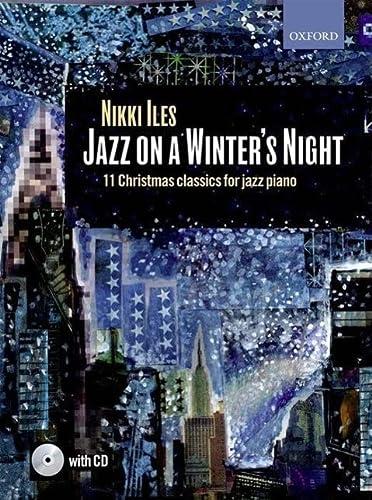 9780193365902: Jazz on a Winter's Night + CD: 11 Christmas classics for jazz piano (Nikki Iles Jazz series)