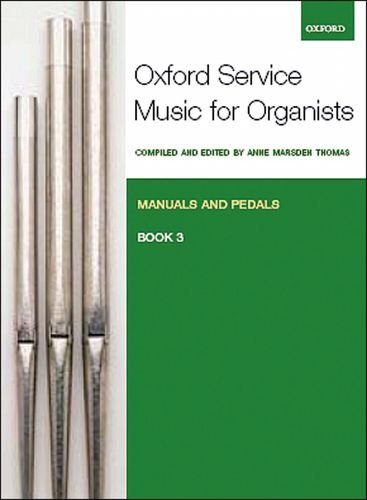 9780193372689: Oxford Service Music for Organ: Manuals and Pedals, Book 3