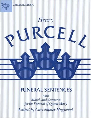 9780193378773: Funeral Sentences With March and Cazon: For the Funeral of Queen Mary