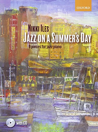 9780193379794: Jazz on a Summer's Day + CD: 9 pieces for jazz piano (Nikki Iles Jazz series)