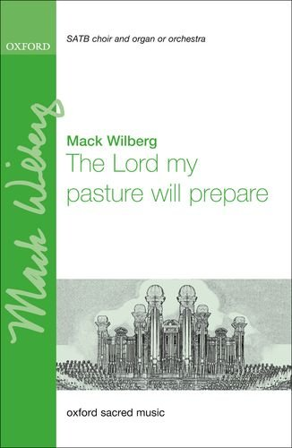 The Lord my pasture will prepare: Wilberg, Mack
