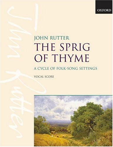 The Sprig of Thyme: Vocal score: John Rutter (Composer)