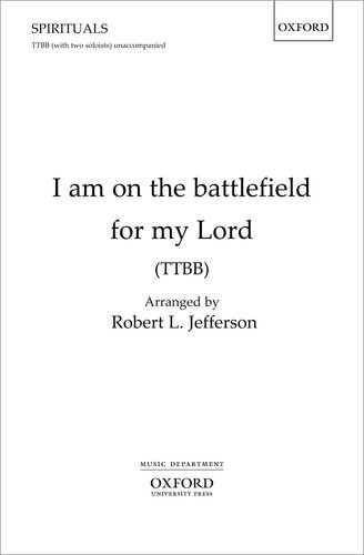 9780193388185: I am on the battlefield for my Lord: TTBB vocal score