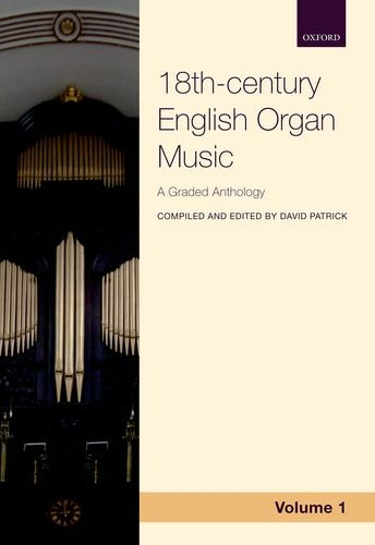 9780193389199: 18th-century English Organ Music, Volume 1: A graded anthology