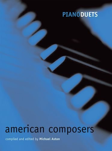 9780193391710: Piano Duets: American Composers (Piano Duets edited by Michael Aston)