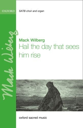 Hail the day that sees him rise: Mack Wilberg