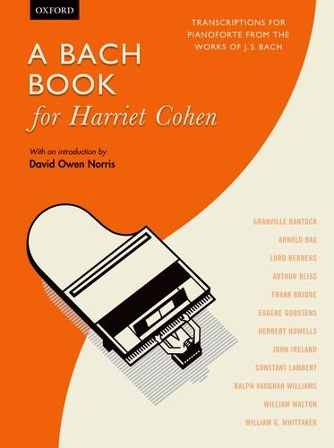 9780193392229: A Bach Book for Harriet Cohen: Transcriptions for pianoforte from the works of J. S. Bach