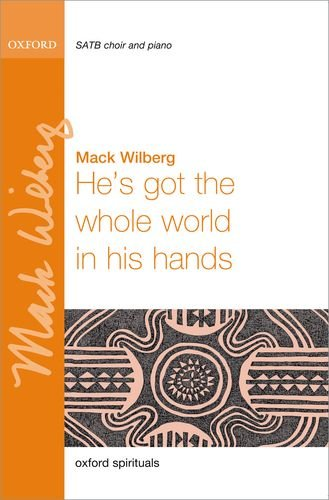 9780193394766: He's got the whole world in his hands: SATB vocal score